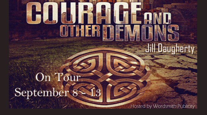 Courage and Other Demons (Courage Series #1) – Jill Daugherty