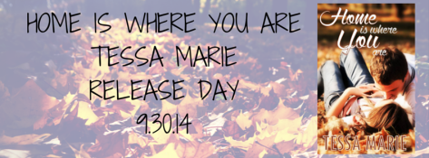 HOME IS WHERE YOU ARETESSA MARIERELEASE