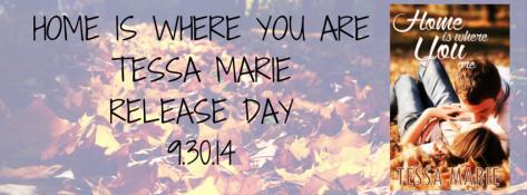 HOME IS WHERE YOU ARETESSA MARIERELEASE